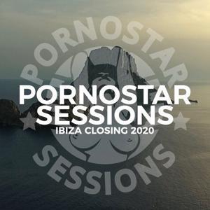 VA - Pornostar Sessions Ibiza Closing 2020 - (PornoStar Comps)