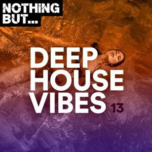 VA - Nothing But... Deep House Vibes, Vol. 13
