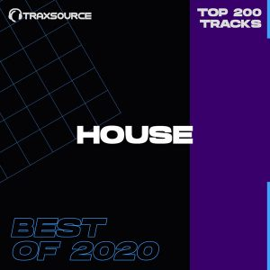 Traxsource Top 200 House of 2020 *EXCLUSIVE*