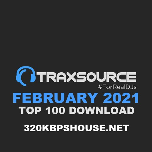 Traxsource Top 100 Download February 2021