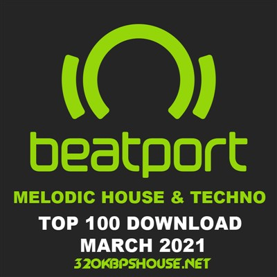Beatport Top 100 Melodic House & Techno March 2021