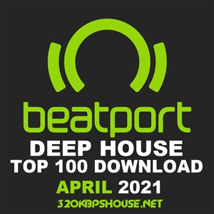Beatport Top 100 Deep House April 2021