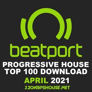 Beatport Top 100 Progressive House April 2021