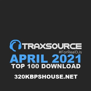 Traxsource Top 100 Download APRIL 2021