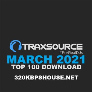 Traxsource Top 100 Download MARCH 2021