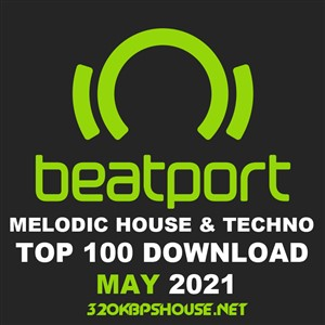 Beatport Melodic House & Techno Top 100 May 2021