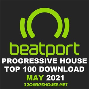 Beatport Top 100 Progressive House May 2021