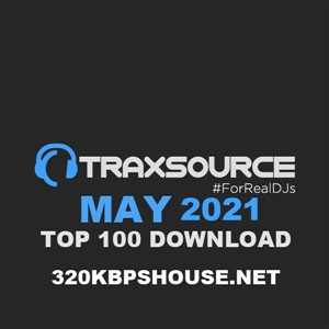 Traxsource Top 100 Download MAY 2021