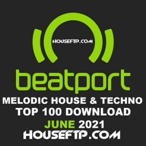 Beatport Top 100 Melodic House & Techno June 2021